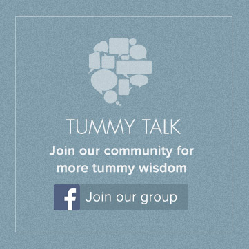 Tummy Talk - Join our community for more tummy wisdom